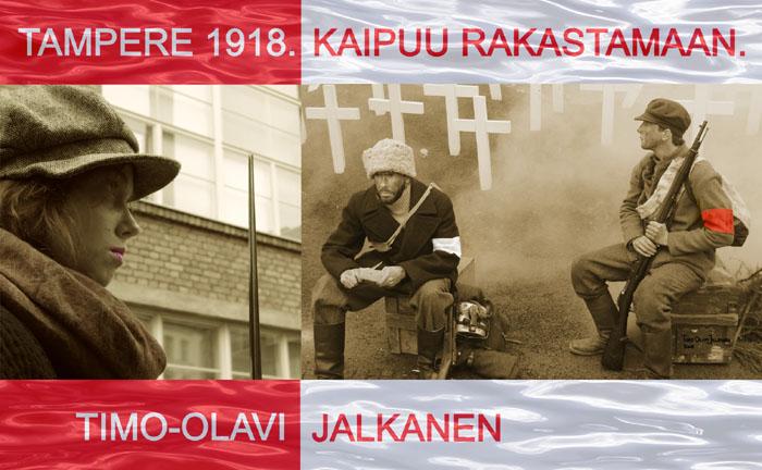 Tampere 1918.Kaipuu rakastamaan.