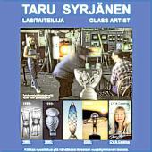 Taru                 Syrjänen - lasitaiteilija
