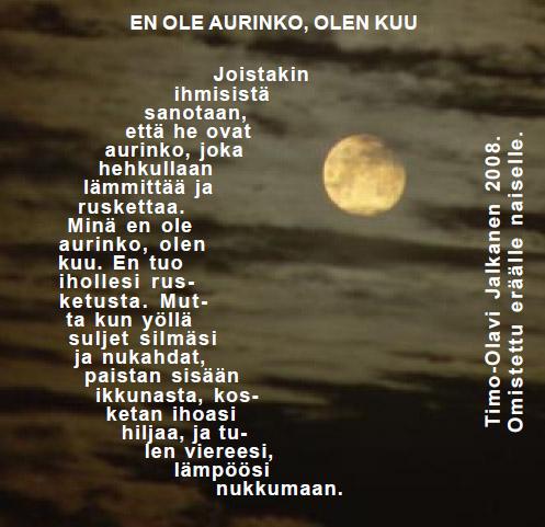 En ole aurinko, olen kuu -- Timo-Olavi Jalkanen